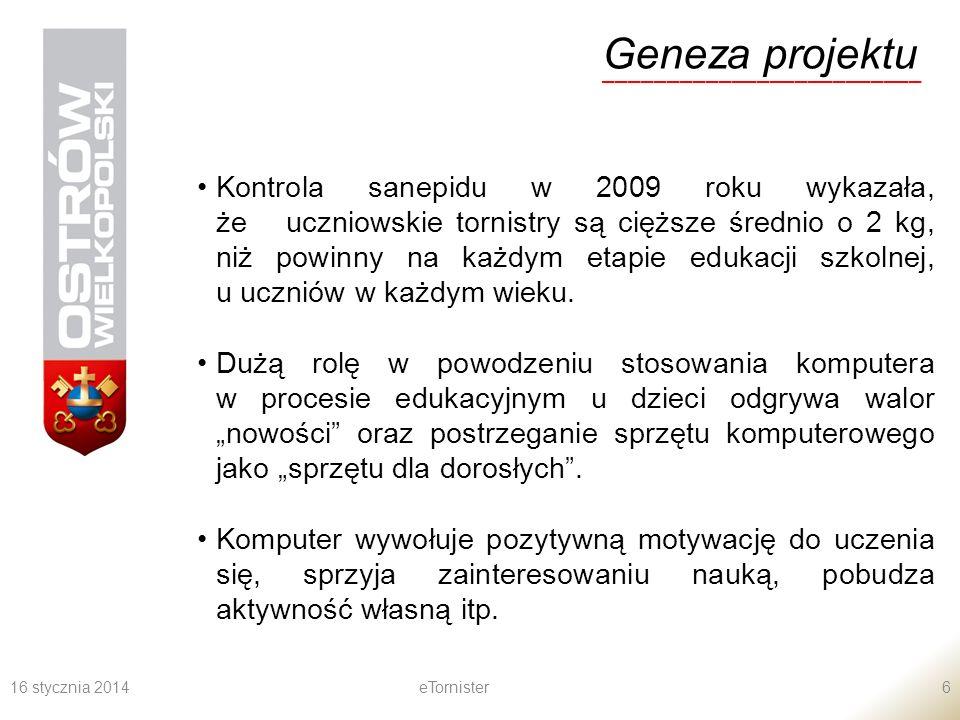 16 stycznia 2014eTornister6 Geneza projektu _________________________ Kontrola sanepidu w 2009 roku wykazała, że uczniowskie tornistry są cięższe śred