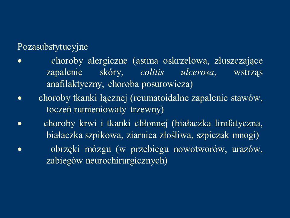 Pozasubstytucyjne choroby alergiczne (astma oskrzelowa, złuszczające zapalenie skóry, colitis ulcerosa, wstrząs anafilaktyczny, choroba posurowicza) c