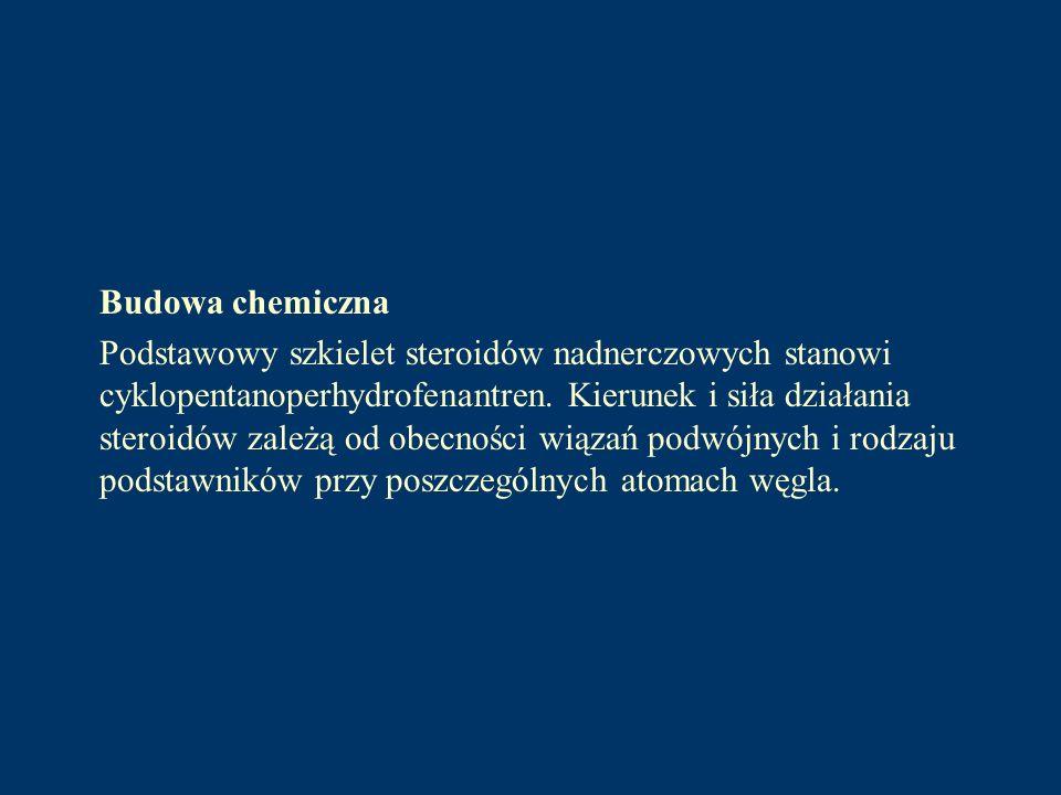 Budowa chemiczna Podstawowy szkielet steroidów nadnerczowych stanowi cyklopentanoperhydrofenantren. Kierunek i siła działania steroidów zależą od obec