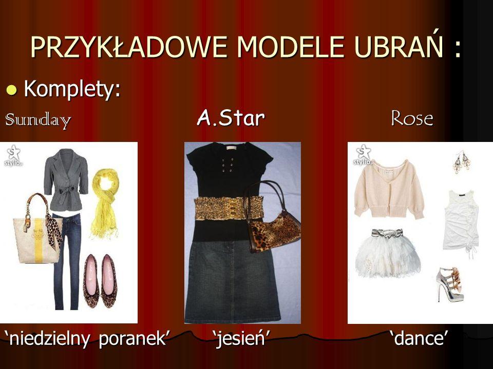 PRZYKŁADOWE MODELE UBRAŃ : Komplety: Komplety: Sunday A.Star Rose niedzielny poranek jesień dance