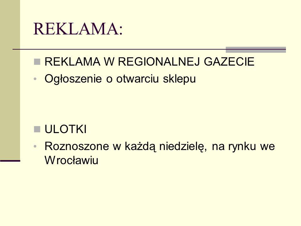 REKLAMA: REKLAMA W REGIONALNEJ GAZECIE Ogłoszenie o otwarciu sklepu ULOTKI Roznoszone w każdą niedzielę, na rynku we Wrocławiu