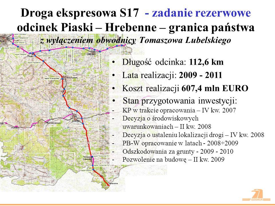 Budowa drogi ekspresowej S12 w latach 2009 – 2011 (inwestycje rezerwowe) Droga S12 Puławy – Kurów – Lublin – Piaski – Chełm – Dorohusk – granica państwa (Kijów) a)Budowa I etapu obwodnicy m.