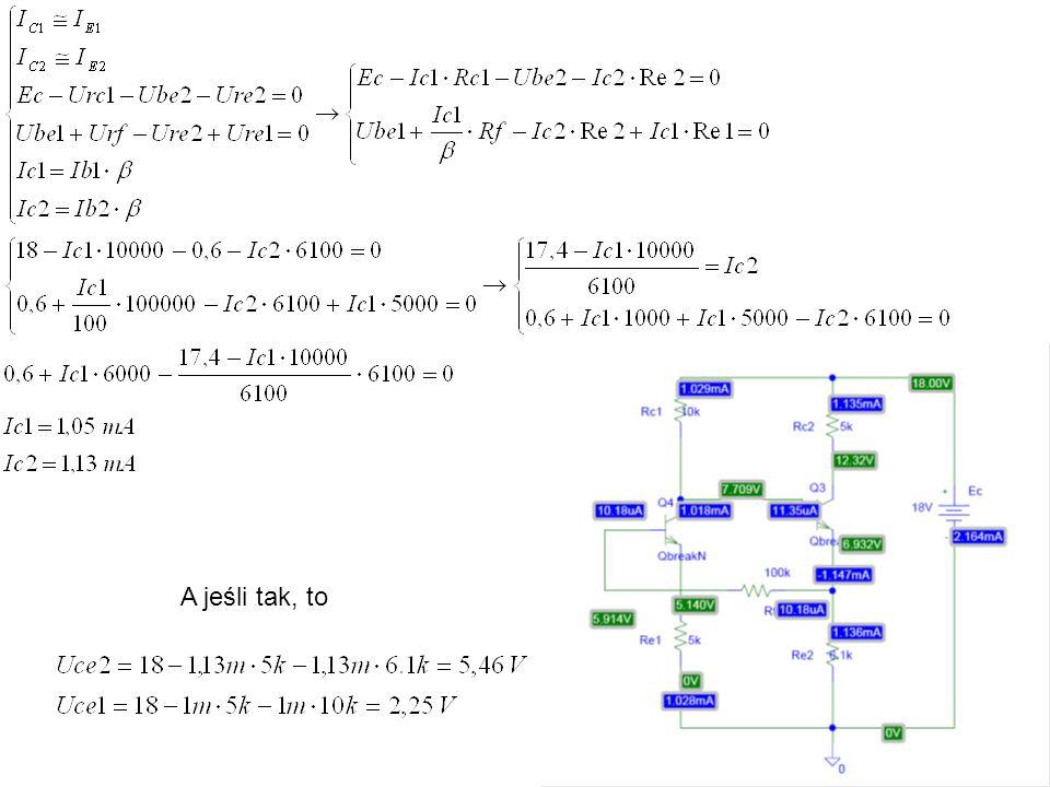 Zadanie 8 Oszacuj punkty pracy tranzystorów (ICQ, UCEQ) pracujących w układzie wzmacniacza z rys.8.