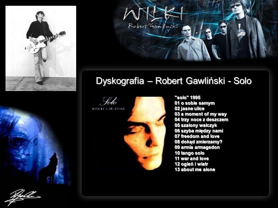 Dyskografia – Robert Gawliński - Solo