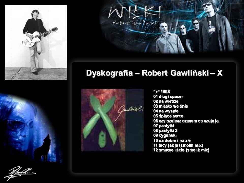 Dyskografia – Robert Gawliński – X