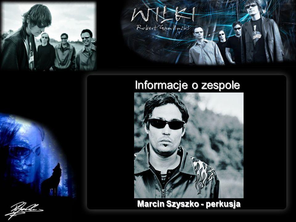 Informacje o zespole Marcin Szyszko - perkusja
