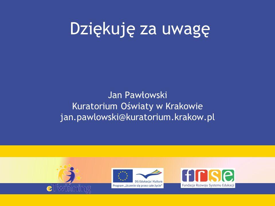 Dziękuję za uwagę Jan Pawłowski Kuratorium Oświaty w Krakowie jan.pawlowski@kuratorium.krakow.pl