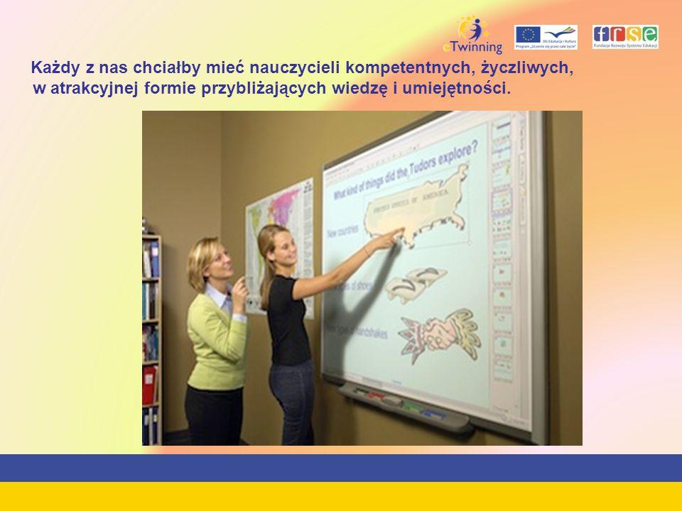 Każdy z nas chciałby mieć nauczycieli kompetentnych, życzliwych, w atrakcyjnej formie przybliżających wiedzę i umiejętności.