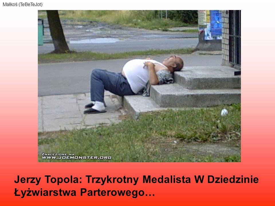 Jerzy Topola: Trzykrotny Medalista W Dziedzinie Łyżwiarstwa Parterowego… Małkoś (TeBeTeJot)