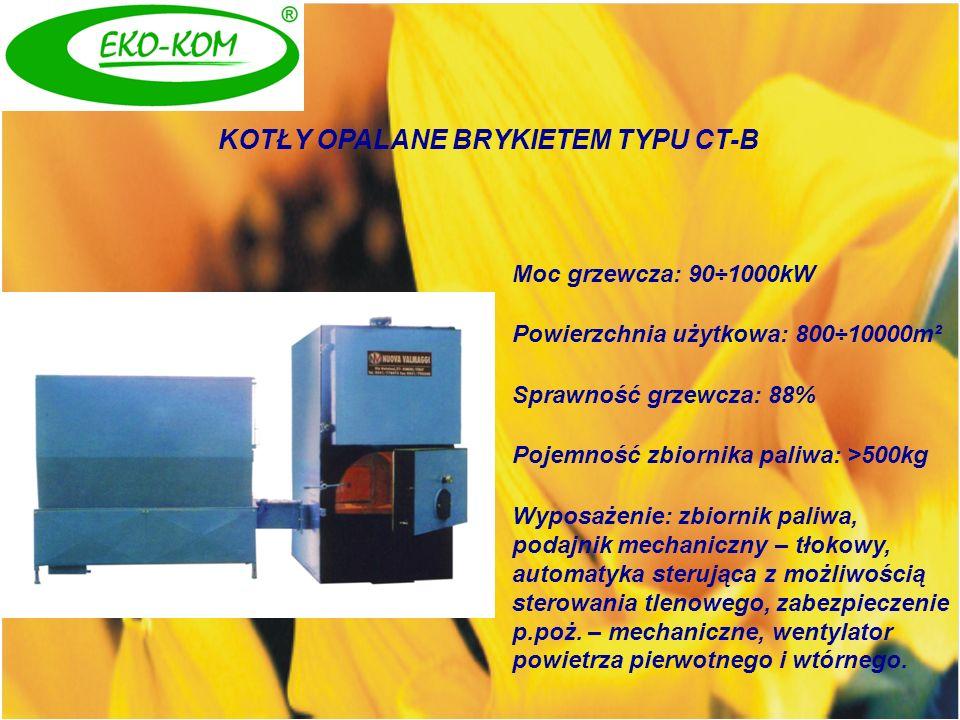 KOTŁY OPALANE BRYKIETEM TYPU CT-B Moc grzewcza: 90÷1000kW Powierzchnia użytkowa: 800÷10000m² Sprawność grzewcza: 88% Pojemność zbiornika paliwa: >500k