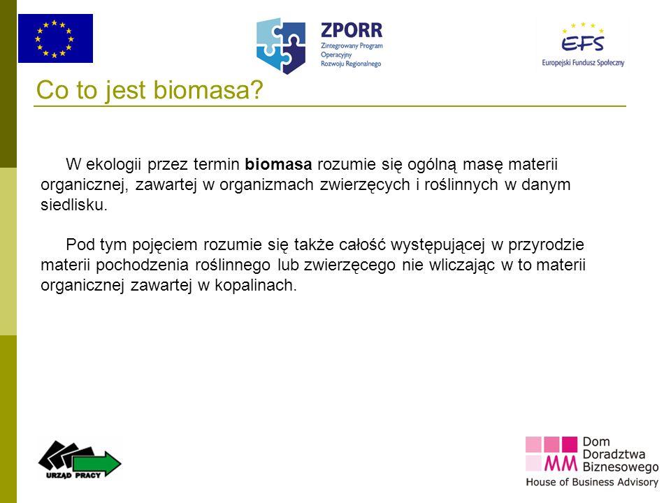 7 Co to jest biomasa? W ekologii przez termin biomasa rozumie się ogólną masę materii organicznej, zawartej w organizmach zwierzęcych i roślinnych w d