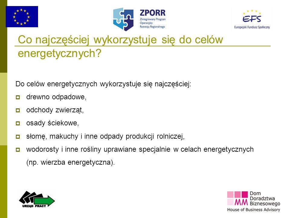 9 Co najczęściej wykorzystuje się do celów energetycznych? Do celów energetycznych wykorzystuje się najczęściej: drewno odpadowe, odchody zwierząt, os