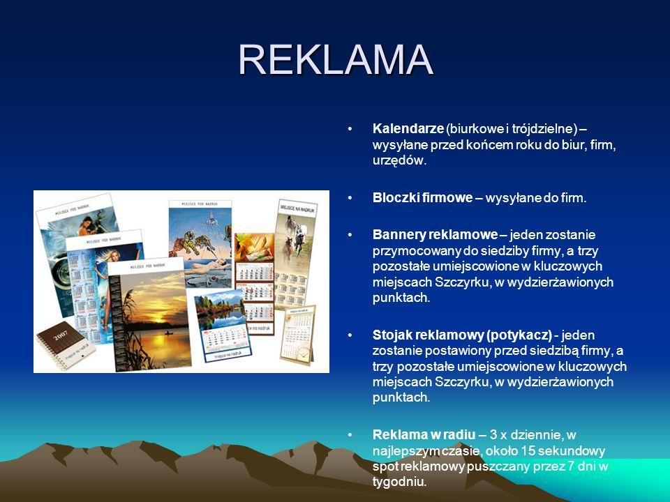 REKLAMA Kalendarze (biurkowe i trójdzielne) – wysyłane przed końcem roku do biur, firm, urzędów. Bloczki firmowe – wysyłane do firm. Bannery reklamowe