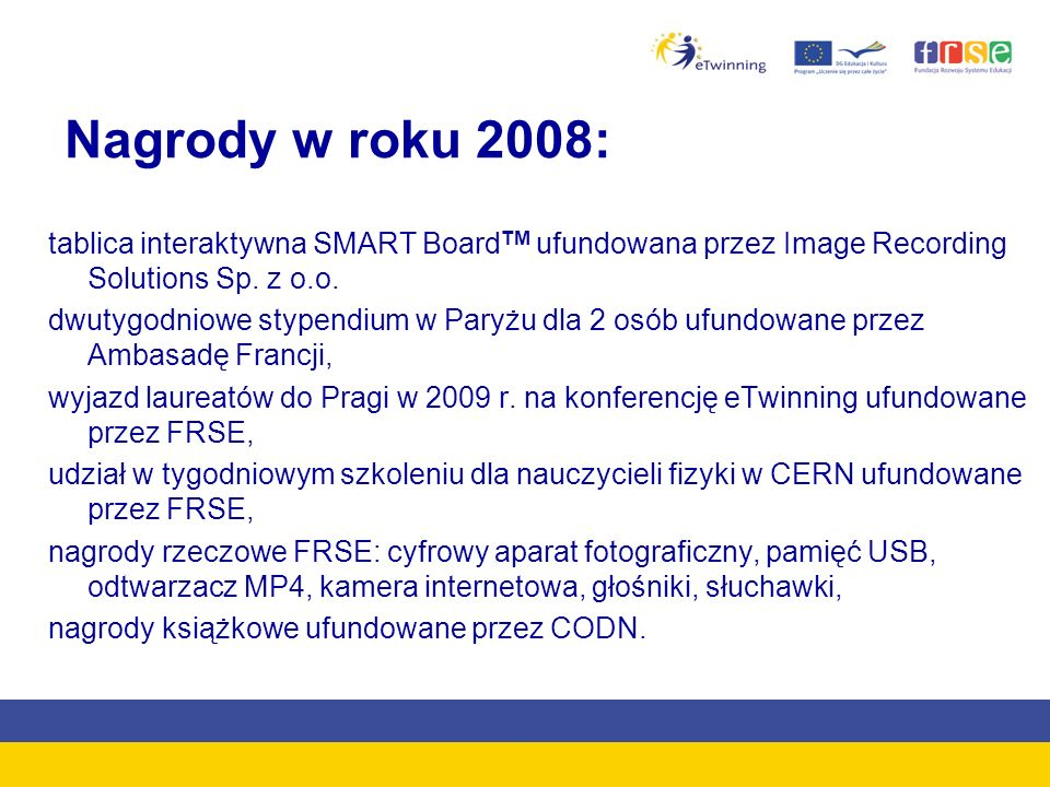 Nagrody w roku 2008: tablica interaktywna SMART Board TM ufundowana przez Image Recording Solutions Sp.