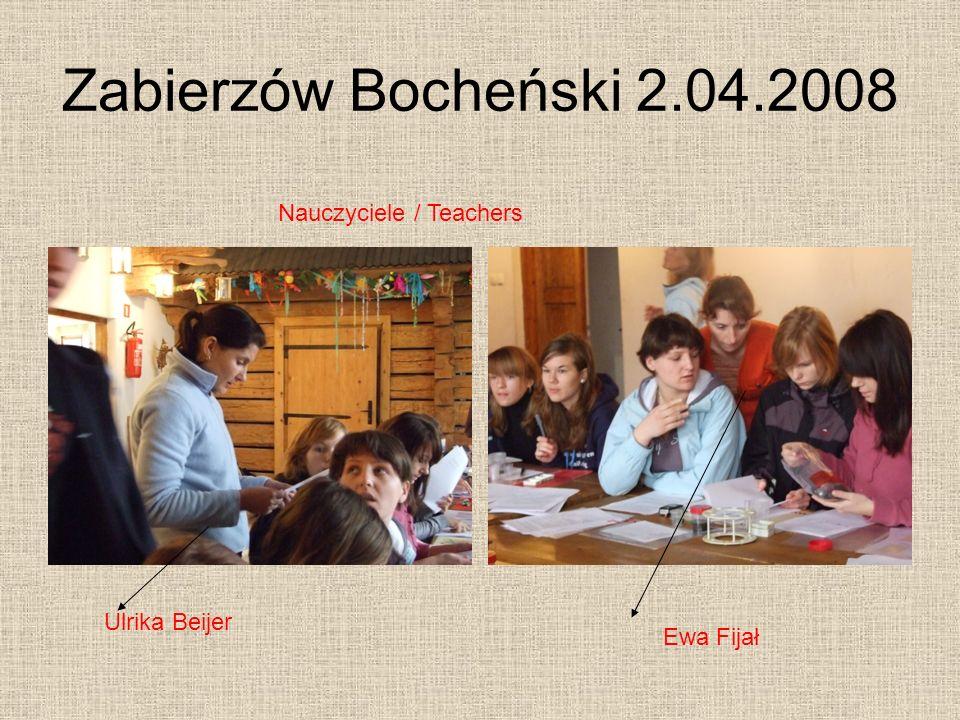 Zabierzów Bocheński 2.04.2008 Nauczyciele / Teachers Ewa Fijał Ulrika Beijer
