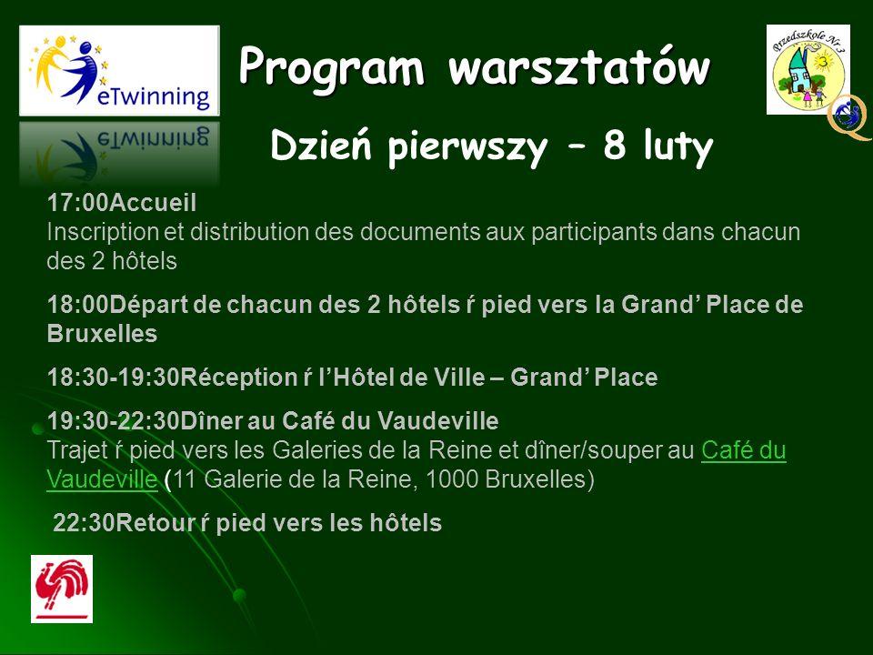 Program warsztatów Dzień pierwszy – 8 luty 17:00Accueil Inscription et distribution des documents aux participants dans chacun des 2 hôtels 18:00Dépar