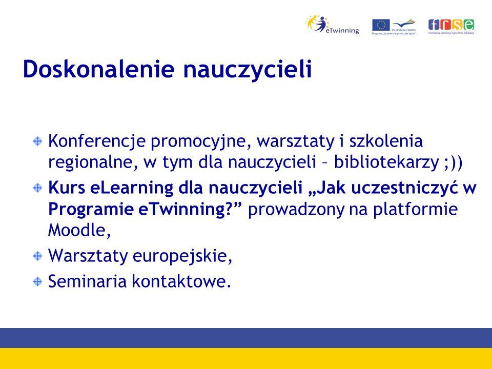 Doskonalenie nauczycieli Konferencje promocyjne, warsztaty i szkolenia regionalne, w tym dla nauczycieli – bibliotekarzy ;)) Kurs eLearning dla nauczy