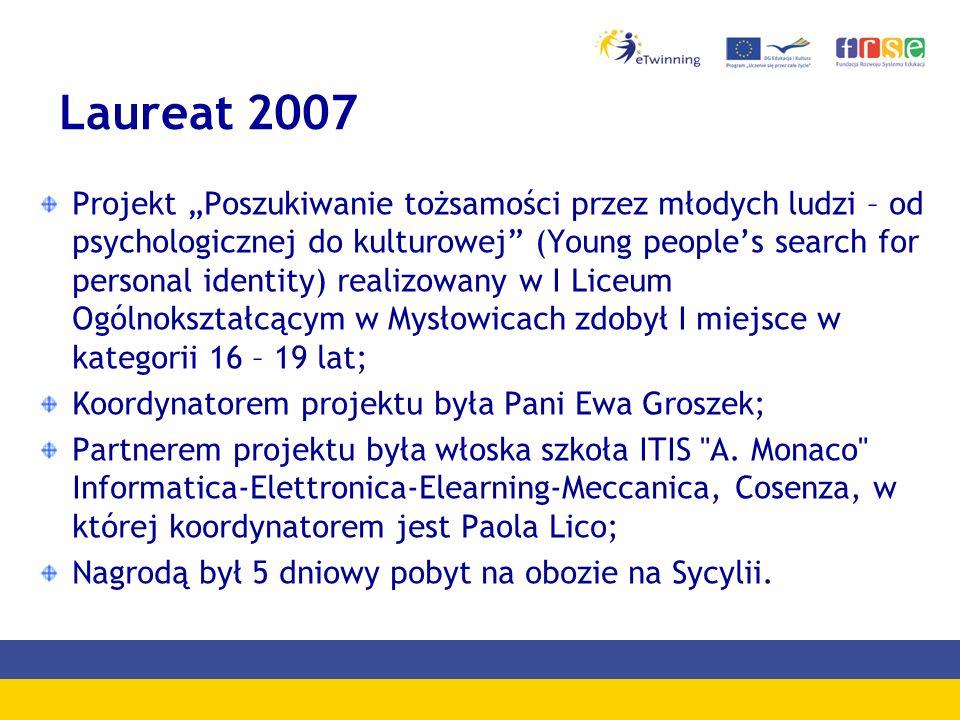 Laureat 2007 Projekt Poszukiwanie tożsamości przez młodych ludzi – od psychologicznej do kulturowej (Young peoples search for personal identity) reali