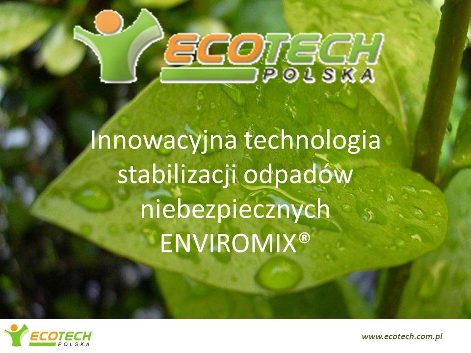 Notyfikacja technologii Technologia jest przedmiotem patentu zgłoszonego do Europejskiego Urzędu Patentowego (EP 09461501.0) EnviroMix® jest zarejestrowana w bazie technologii innowacyjnych Innovation Relay Centre – Central Poland www.irc-centralpoland.eu 12 www.ecotech.com.pl