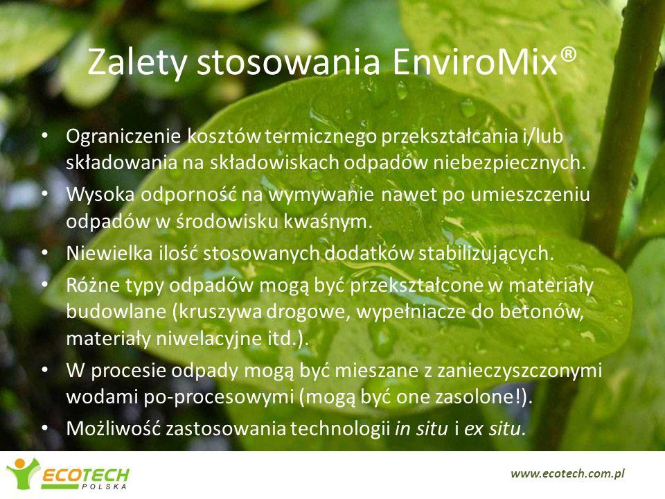 Zalety stosowania EnviroMix® Ograniczenie kosztów termicznego przekształcania i/lub składowania na składowiskach odpadów niebezpiecznych. Wysoka odpor