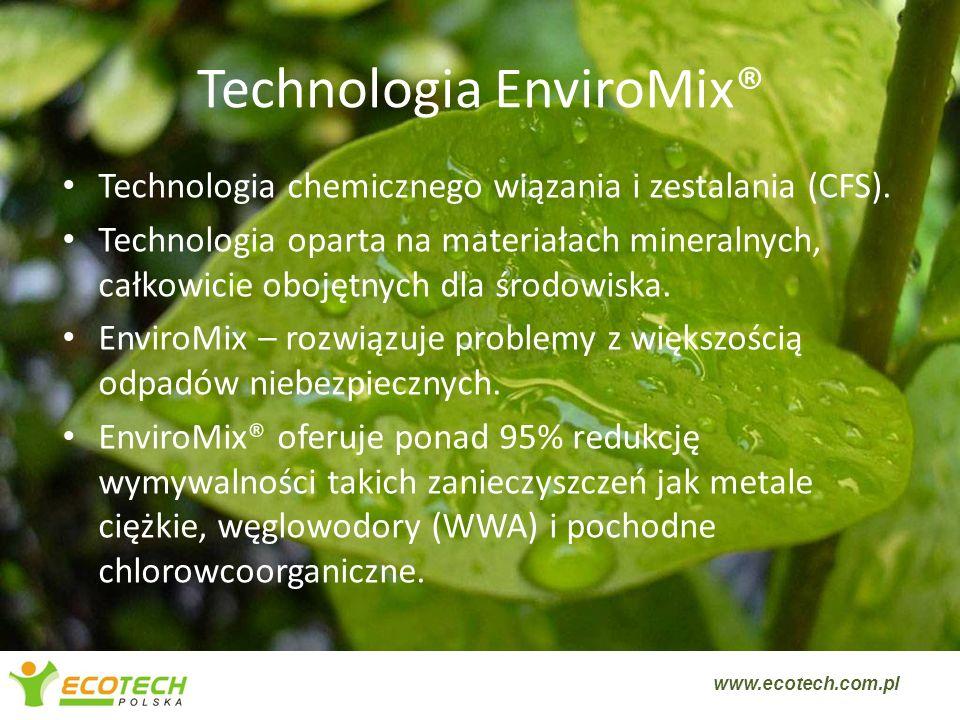 Zalety stosowania EnviroMix® Ograniczenie kosztów termicznego przekształcania i/lub składowania na składowiskach odpadów niebezpiecznych.