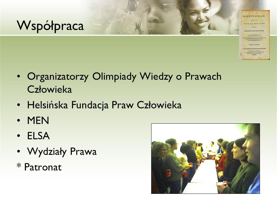 Współpraca Organizatorzy Olimpiady Wiedzy o Prawach Człowieka Helsińska Fundacja Praw Człowieka MEN ELSA Wydziały Prawa * Patronat