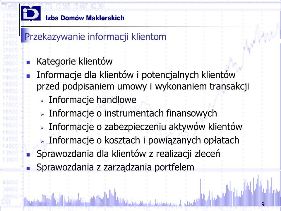 9 Przekazywanie informacji klientom Kategorie klientów Informacje dla klientów i potencjalnych klientów przed podpisaniem umowy i wykonaniem transakcj