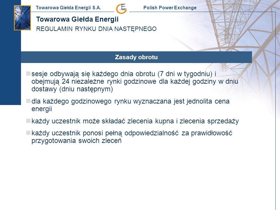 Towarowa Giełda Energii S.A. Polish Power Exchange Zasady obrotu sesje odbywają się każdego dnia obrotu (7 dni w tygodniu) i obejmują 24 niezależne ry