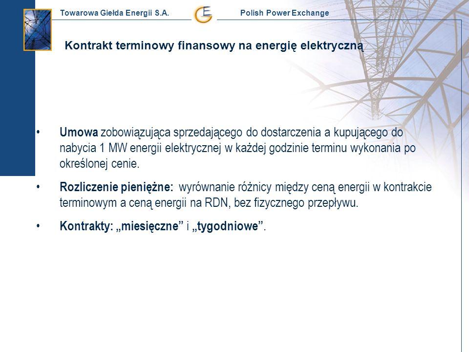 Towarowa Giełda Energii S.A. Polish Power Exchange Kontrakt terminowy finansowy na energię elektryczną Umowa zobowiązująca sprzedającego do dostarczen