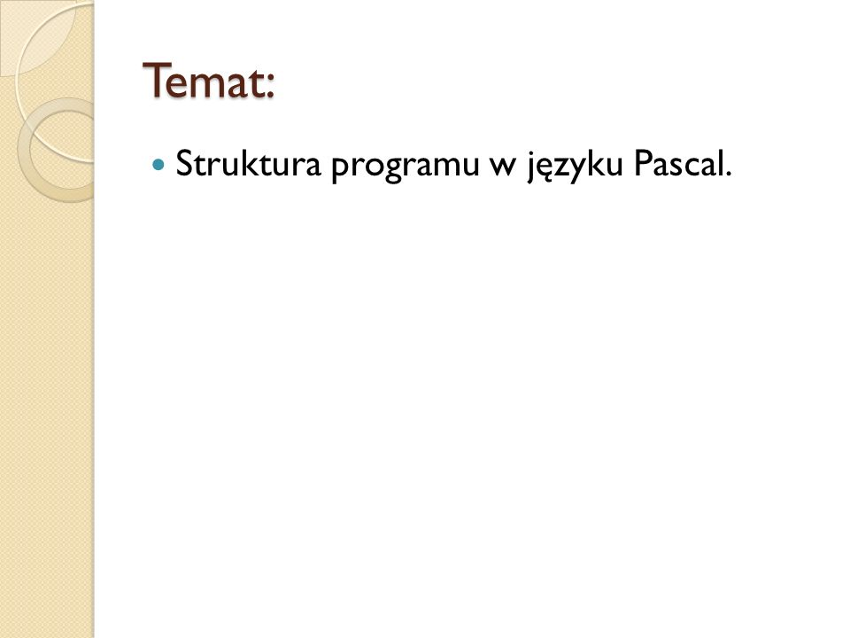 Temat: Struktura programu w języku Pascal.