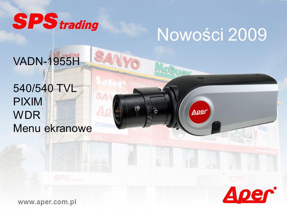 Nowości 2009 www.aper.com.pl VADN-1955H 540/540 TVL PIXIM WDR Menu ekranowe