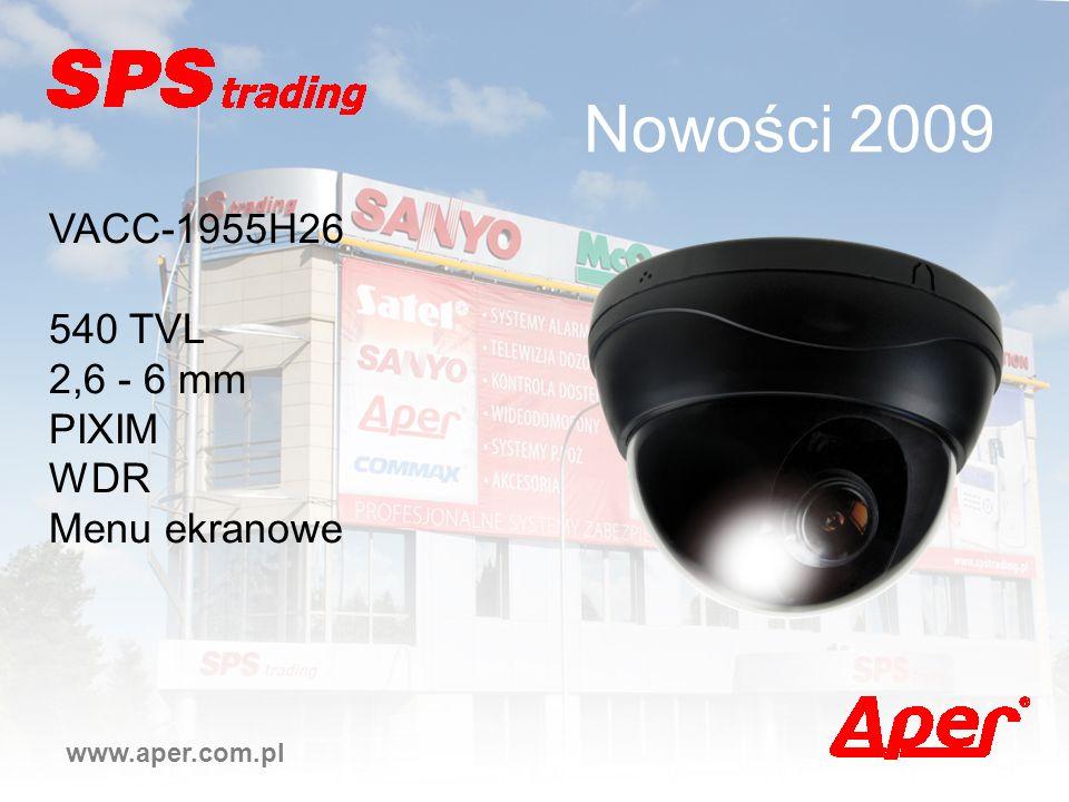 Nowości 2009 www.aper.com.pl VACC-1955H26 540 TVL 2,6 - 6 mm PIXIM WDR Menu ekranowe
