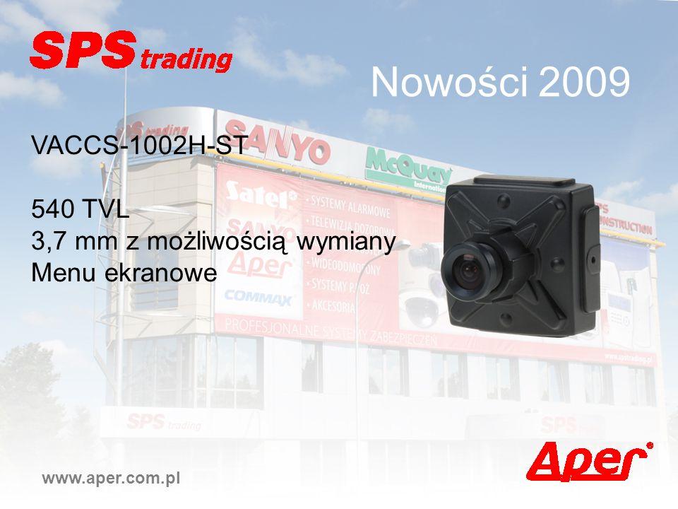 Nowości 2009 www.aper.com.pl VACCS-1002H-ST 540 TVL 3,7 mm z możliwością wymiany Menu ekranowe