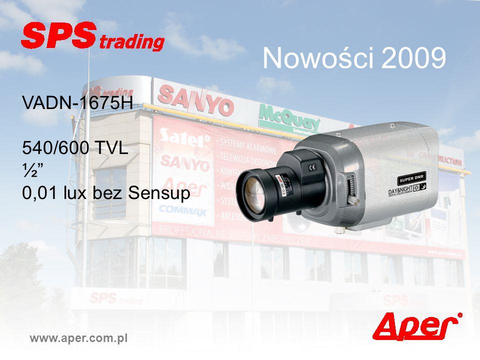 Nowości 2009 www.aper.com.pl VADN-1675H 540/600 TVL ½ 0,01 lux bez Sensup