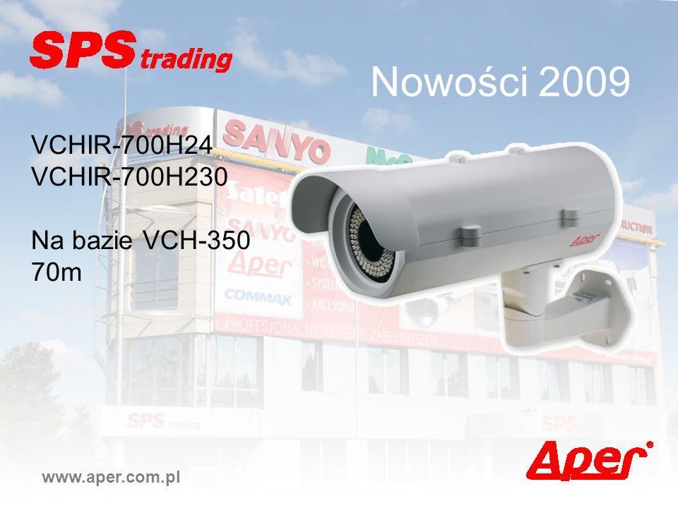 Nowości 2009 www.aper.com.pl VCHIR-700H24 VCHIR-700H230 Na bazie VCH-350 70m