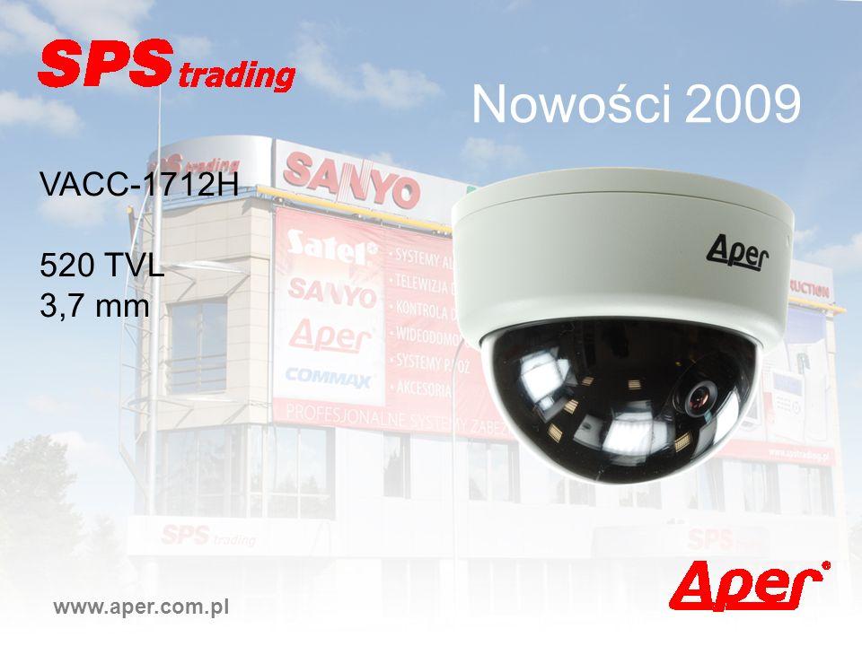 Nowości 2009 www.aper.com.pl VACC-1712H 520 TVL 3,7 mm