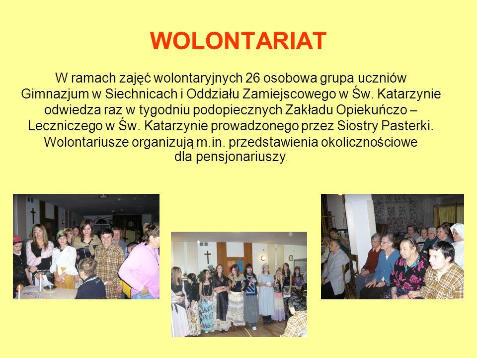 WOLONTARIAT W ramach zajęć wolontaryjnych 26 osobowa grupa uczniów Gimnazjum w Siechnicach i Oddziału Zamiejscowego w Św. Katarzynie odwiedza raz w ty