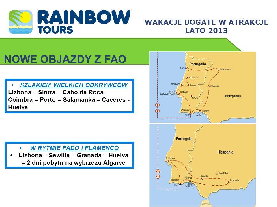 NOWE OBJAZDY Z FAO WAKACJE BOGATE W ATRAKCJE LATO 2013 SZLAKIEM WIELKICH ODKRYWCÓW Lizbona – Sintra – Cabo da Roca – Coimbra – Porto – Salamanka – Cac