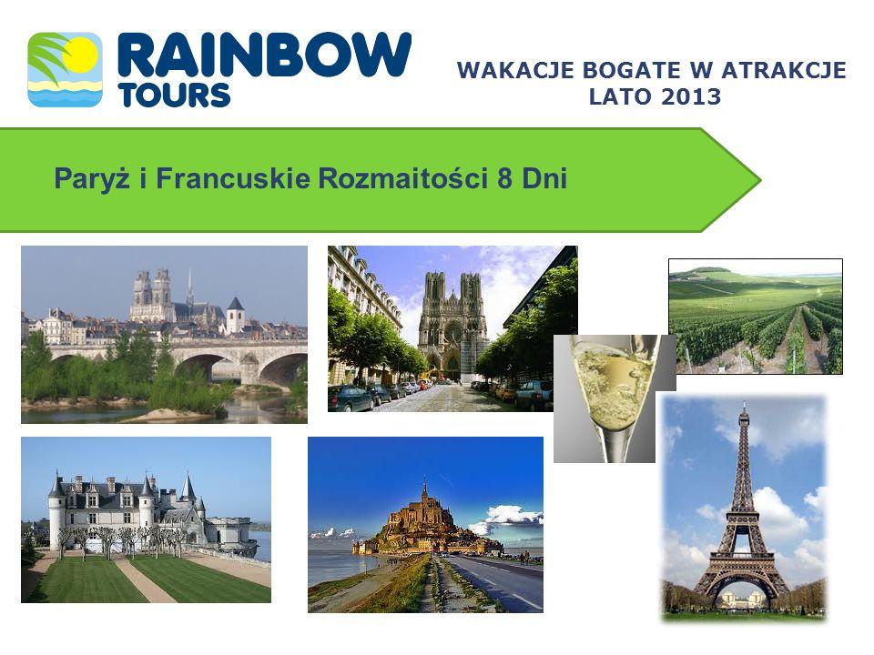 Paryż i Francuskie Rozmaitości 8 Dni WAKACJE BOGATE W ATRAKCJE LATO 2013