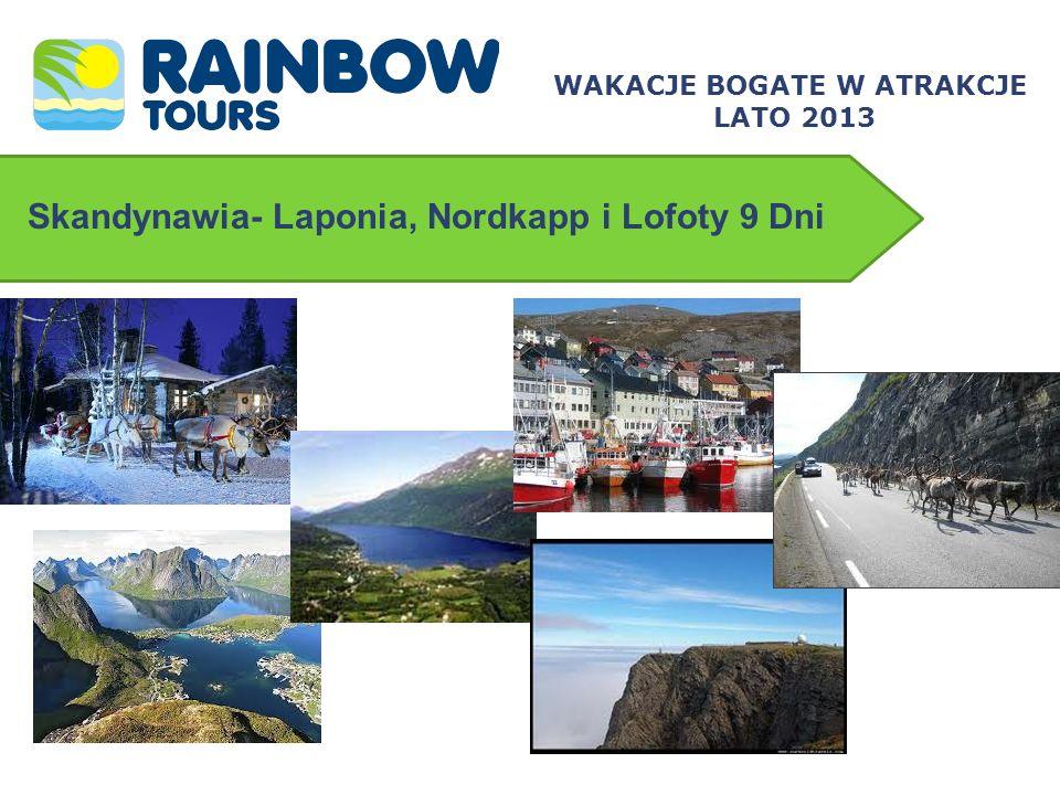 Skandynawia- Laponia, Nordkapp i Lofoty 9 Dni WAKACJE BOGATE W ATRAKCJE LATO 2013