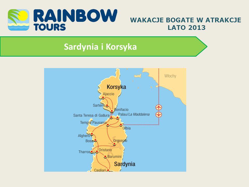 Sardynia i Korsyka WAKACJE BOGATE W ATRAKCJE LATO 2013