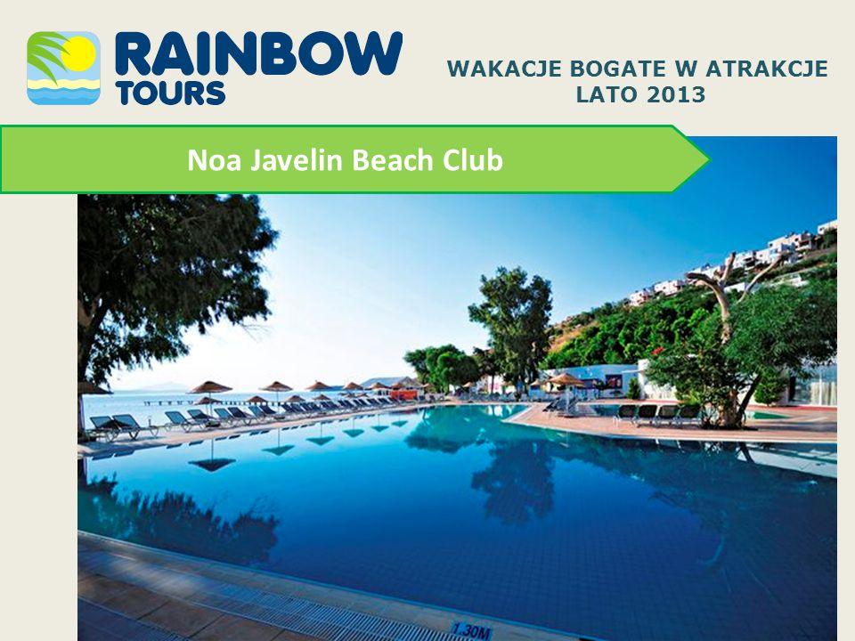 Noa Javelin Beach Club WAKACJE BOGATE W ATRAKCJE LATO 2013