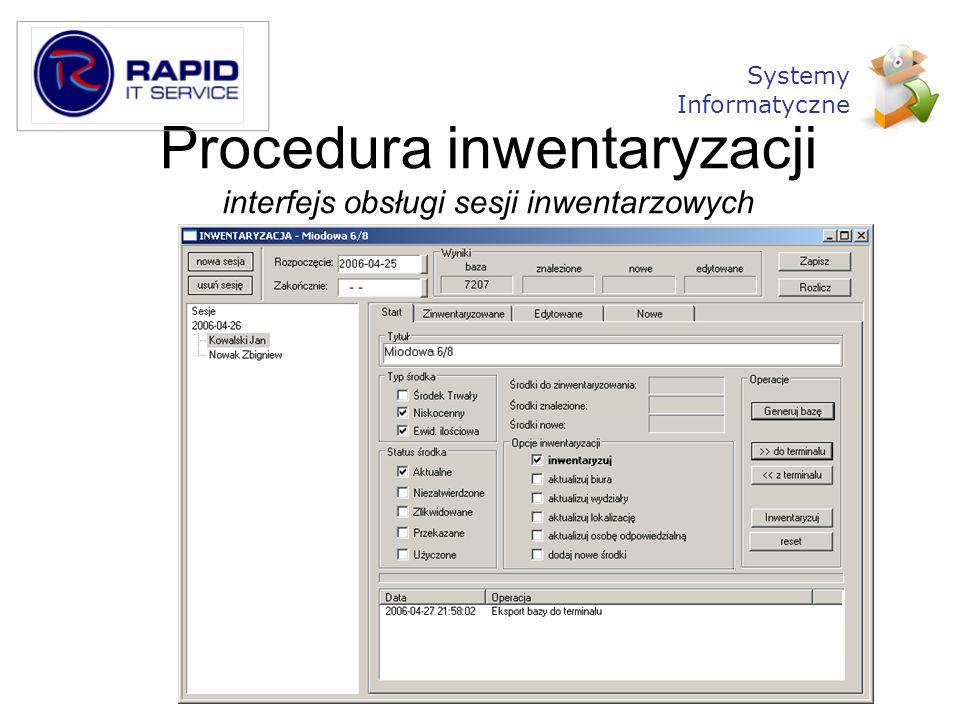 Procedura inwentaryzacji interfejs obsługi sesji inwentarzowych Systemy Informatyczne
