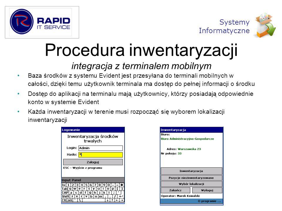 Procedura inwentaryzacji integracja z terminalem mobilnym Baza środków z systemu Evident jest przesyłana do terminali mobilnych w całości, dzięki temu