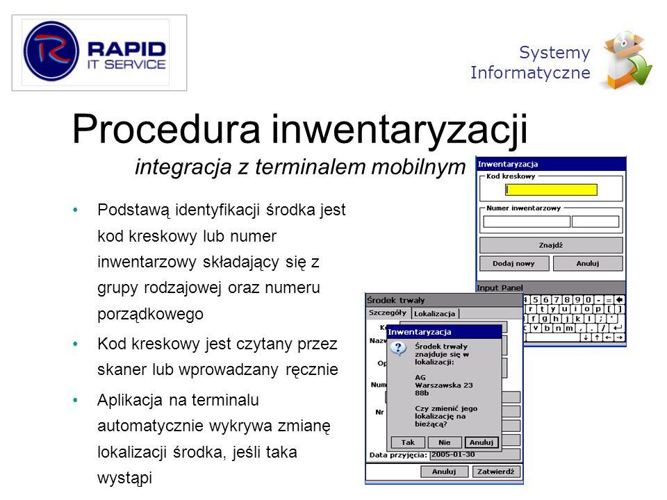 Procedura inwentaryzacji integracja z terminalem mobilnym Podstawą identyfikacji środka jest kod kreskowy lub numer inwentarzowy składający się z grup