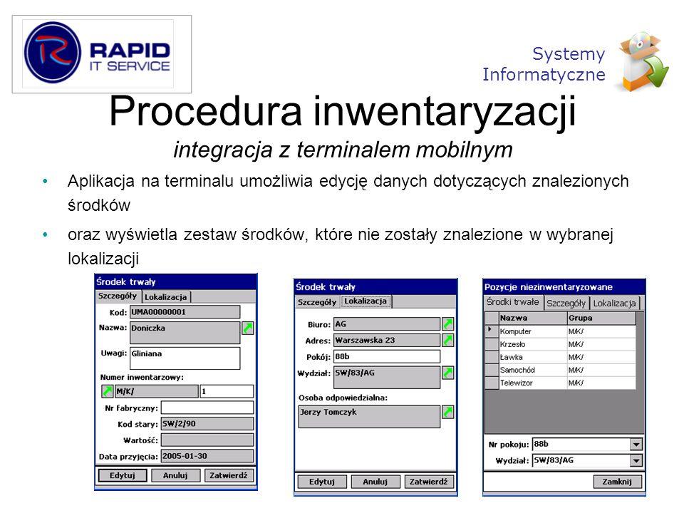 Procedura inwentaryzacji integracja z terminalem mobilnym Aplikacja na terminalu umożliwia edycję danych dotyczących znalezionych środków oraz wyświet