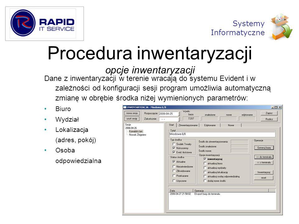 Procedura inwentaryzacji opcje inwentaryzacji Dane z inwentaryzacji w terenie wracają do systemu Evident i w zależności od konfiguracji sesji program