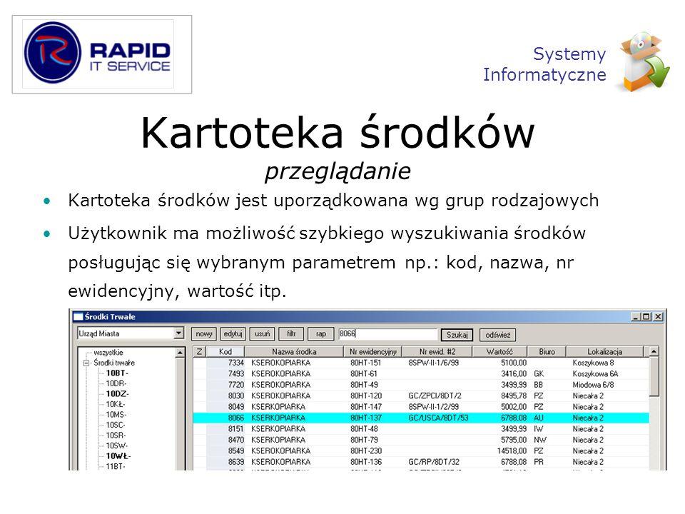 Kartoteka środków przeglądanie Kartoteka środków jest uporządkowana wg grup rodzajowych Użytkownik ma możliwość szybkiego wyszukiwania środków posługu
