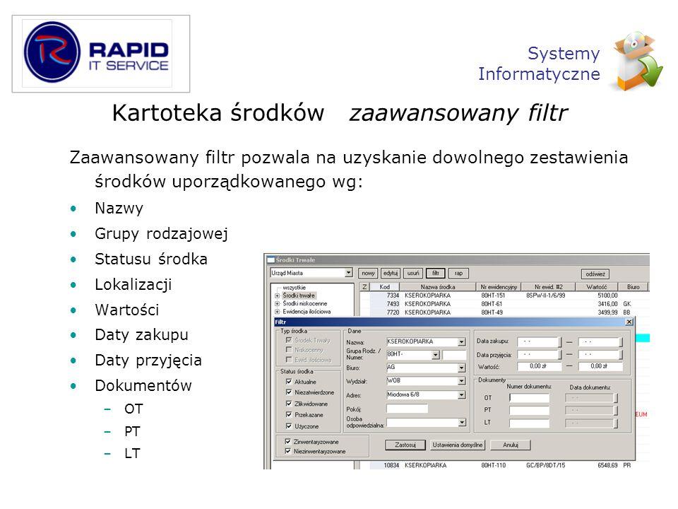 Kartoteka środków zaawansowany filtr Zaawansowany filtr pozwala na uzyskanie dowolnego zestawienia środków uporządkowanego wg: Nazwy Grupy rodzajowej