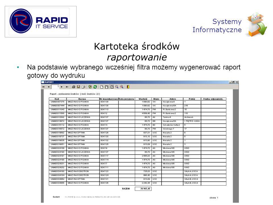 Na podstawie wybranego wcześniej filtra możemy wygenerować raport gotowy do wydruku Kartoteka środków raportowanie Systemy Informatyczne